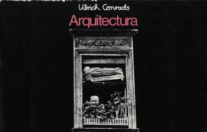 """Ulrich Conrads: """"Arquitectura, escenario para la vida"""""""